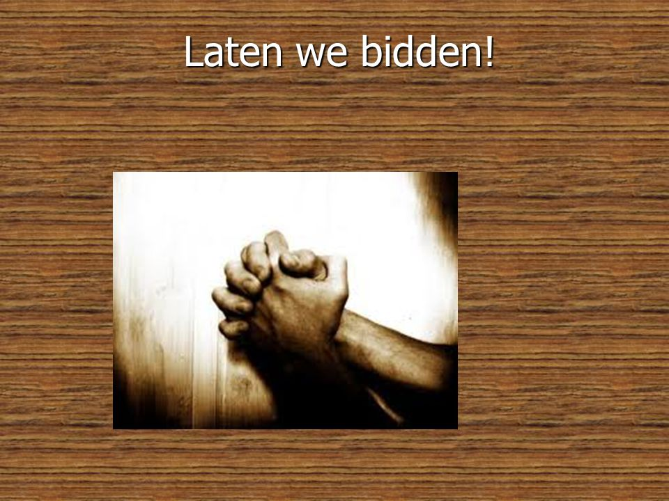 Laten we bidden! Zegen over deze avond