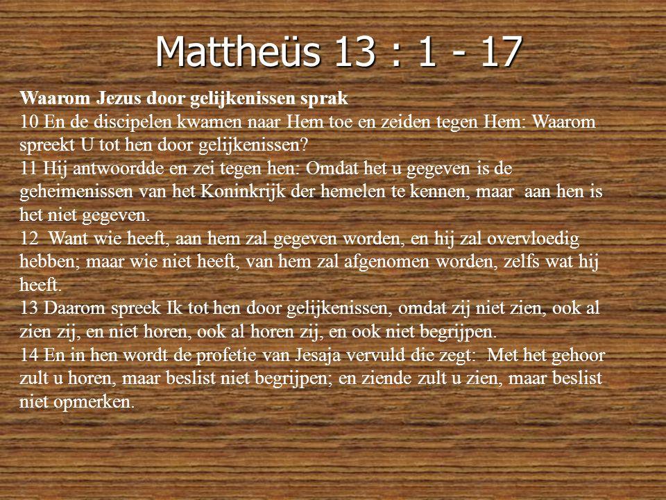 Mattheüs 13 : 1 - 17 Waarom Jezus door gelijkenissen sprak