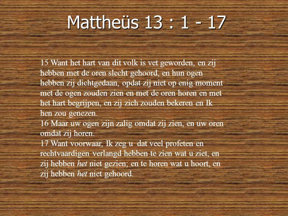 Mattheüs 13 : 1 - 17