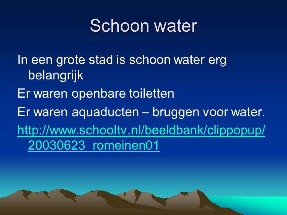 Schoon water In een grote stad is schoon water erg belangrijk