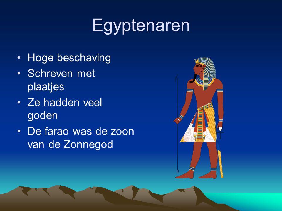 Egyptenaren Hoge beschaving Schreven met plaatjes Ze hadden veel goden