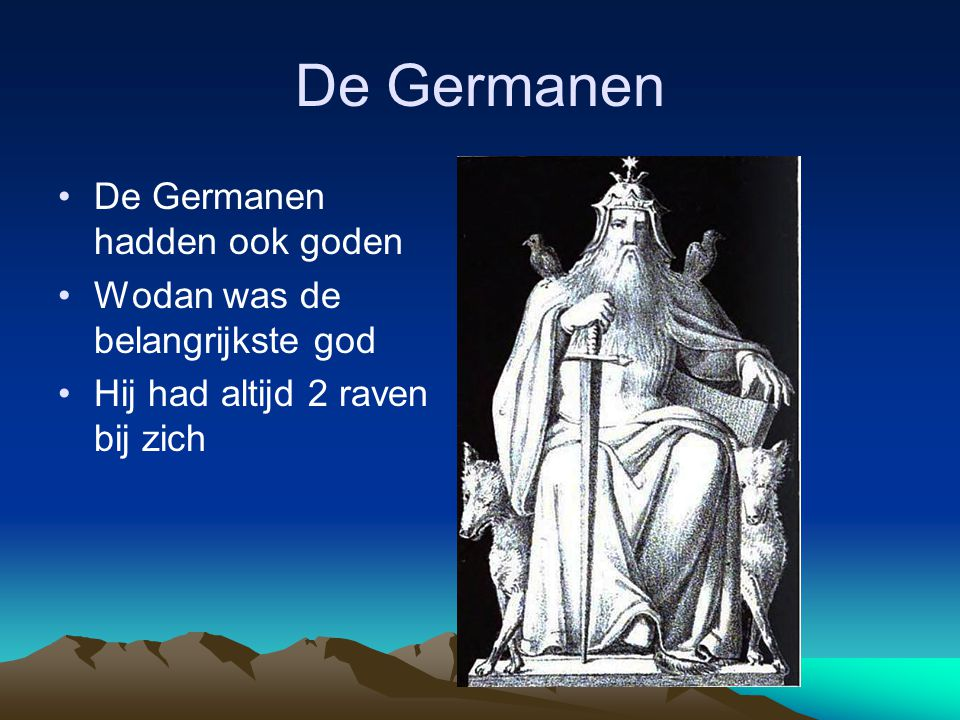 De Germanen De Germanen hadden ook goden