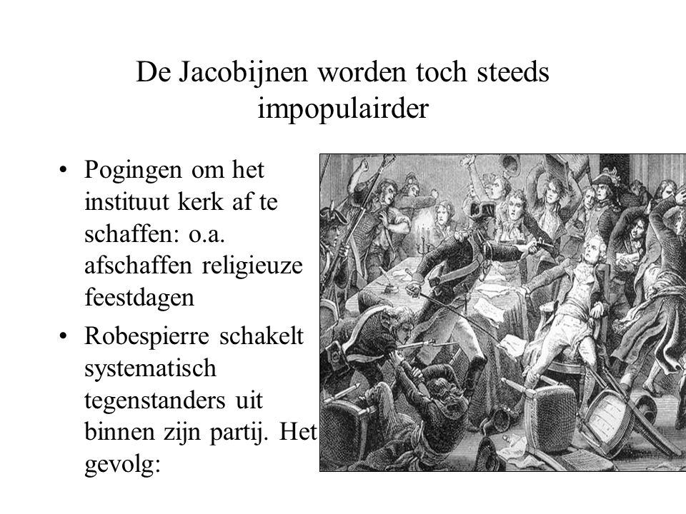 De Jacobijnen worden toch steeds impopulairder
