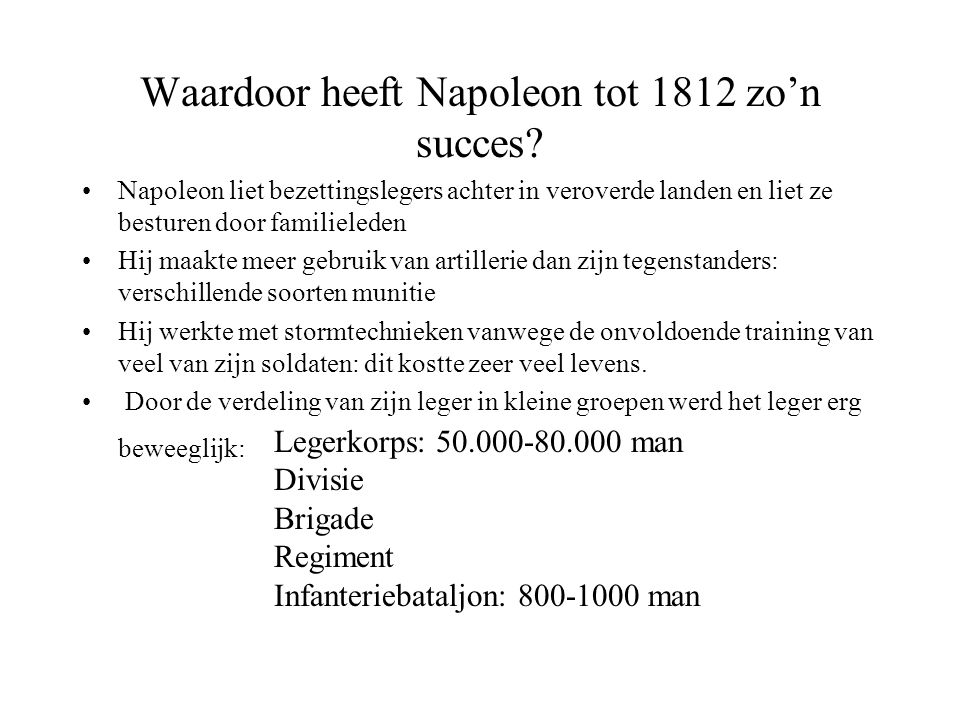Waardoor heeft Napoleon tot 1812 zo'n succes