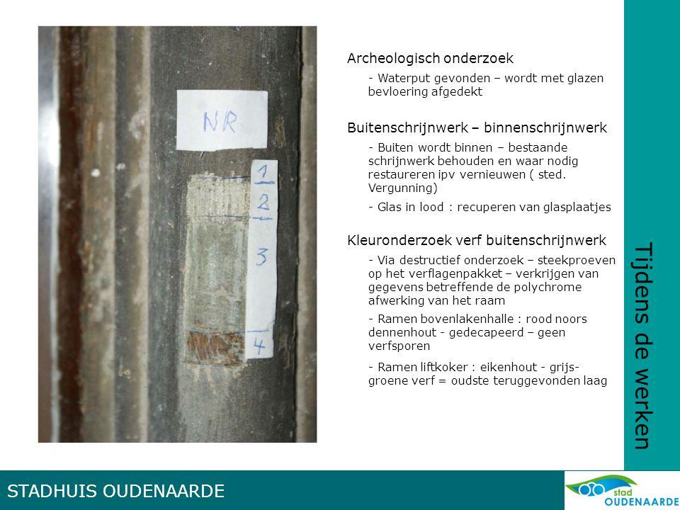 Tijdens de werken STADHUIS OUDENAARDE Archeologisch onderzoek