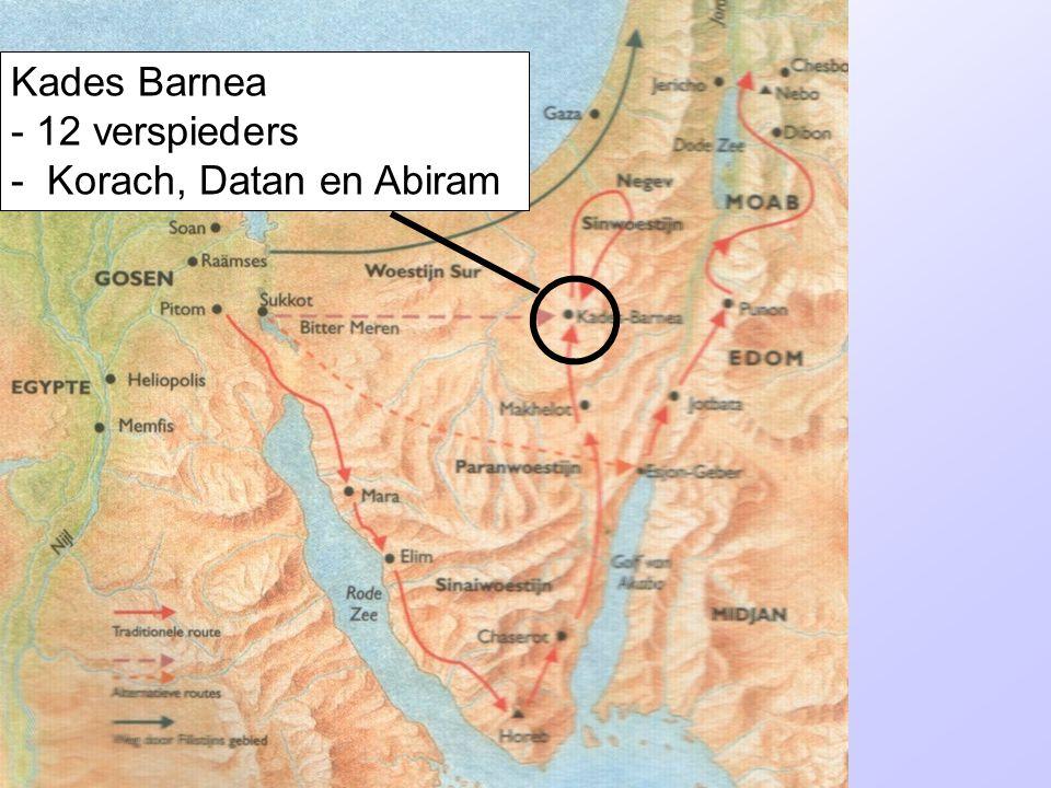 Kades Barnea - 12 verspieders - Korach, Datan en Abiram