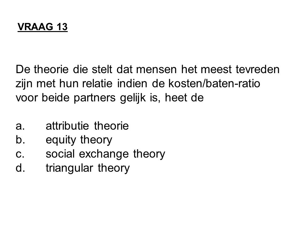 c. social exchange theory d. triangular theory