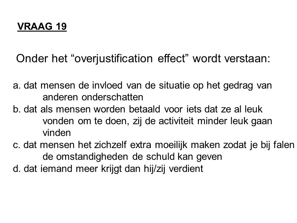 Onder het overjustification effect wordt verstaan: