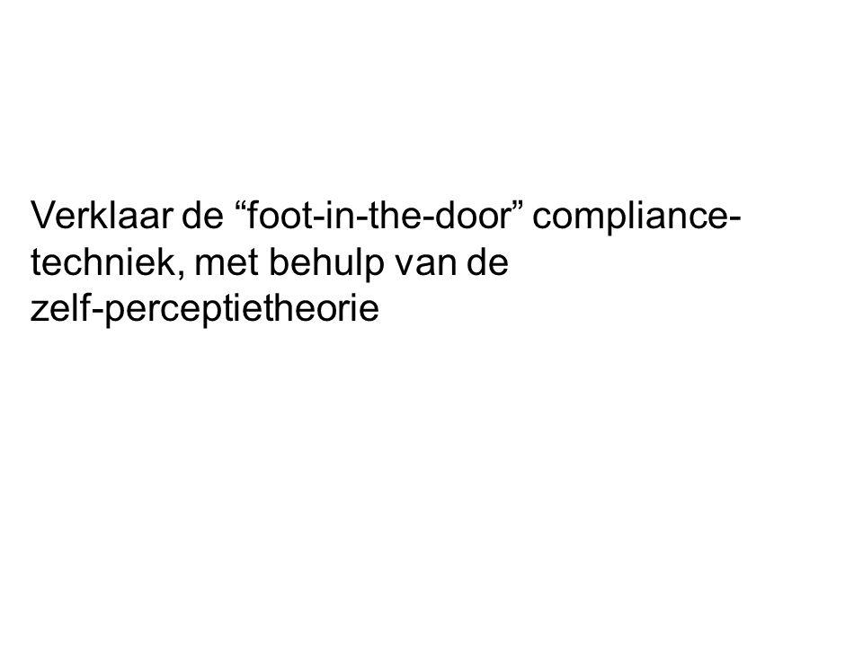 Verklaar de foot-in-the-door compliance-techniek, met behulp van de