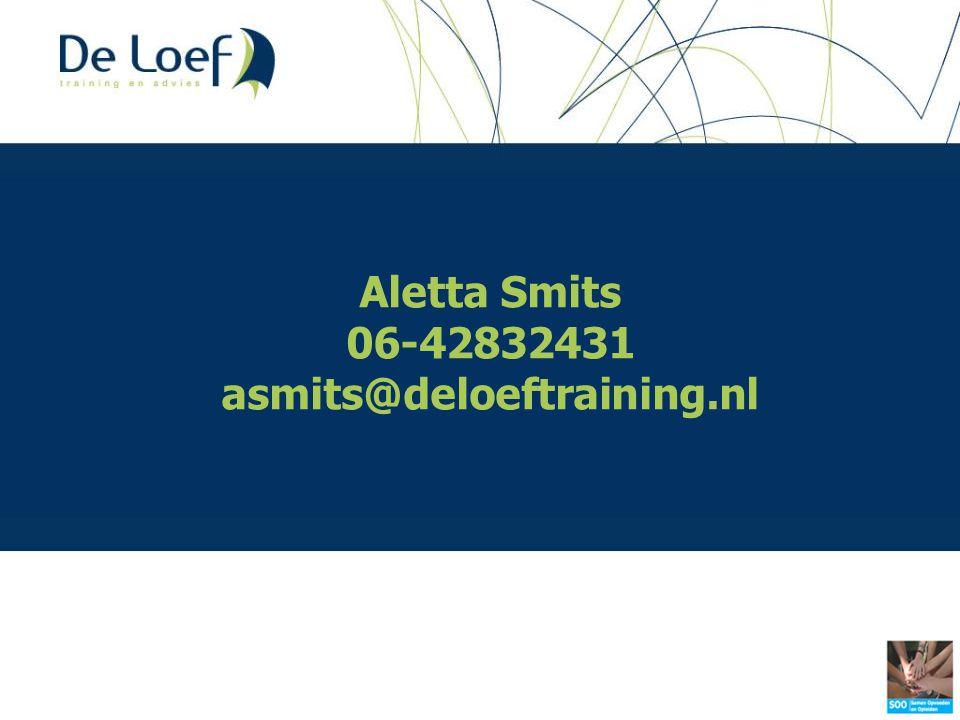 Aletta Smits 06-42832431 asmits@deloeftraining.nl