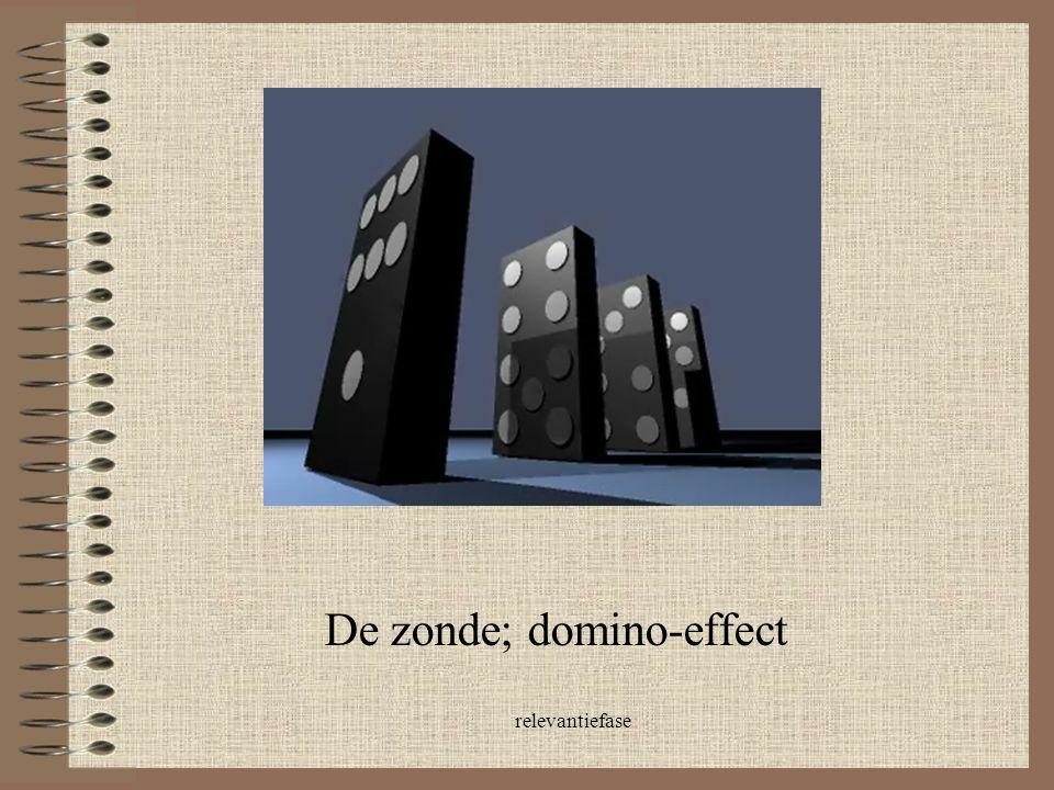 De zonde; domino-effect
