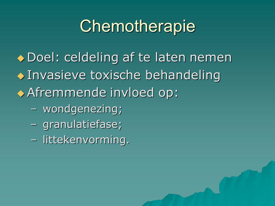 Chemotherapie Doel: celdeling af te laten nemen