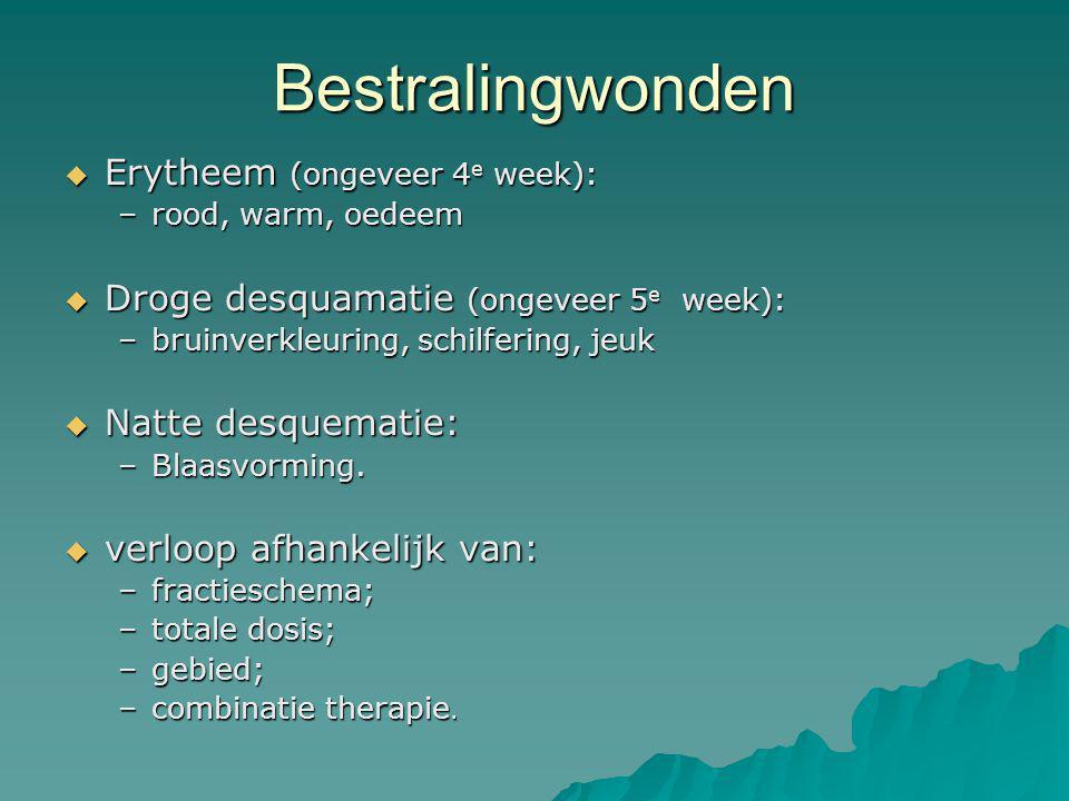 Bestralingwonden Erytheem (ongeveer 4e week):