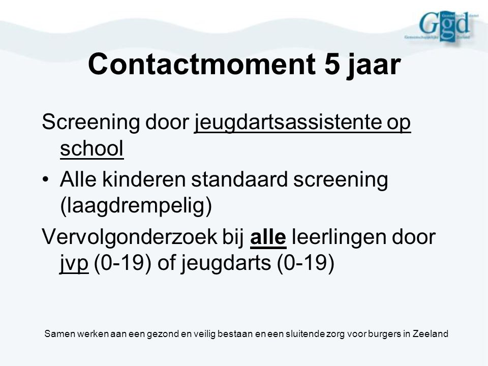 Contactmoment 5 jaar Screening door jeugdartsassistente op school