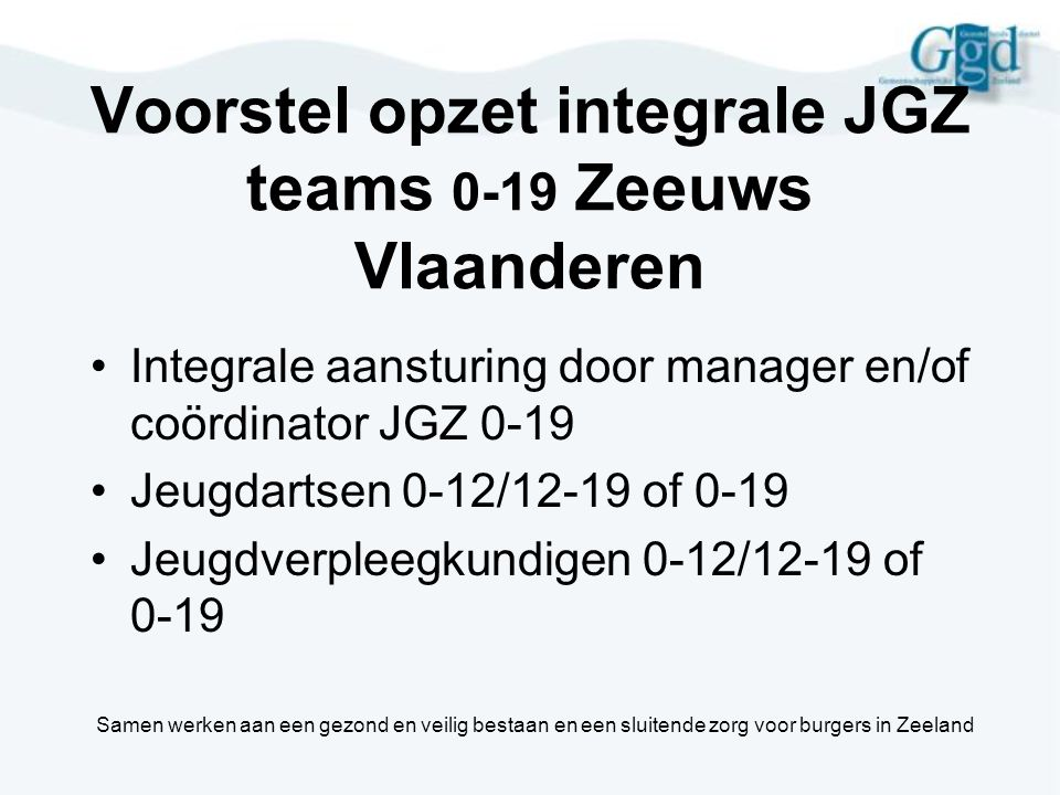Voorstel opzet integrale JGZ teams 0-19 Zeeuws Vlaanderen