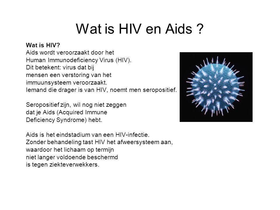 Wat is HIV en Aids Wat is HIV Aids wordt veroorzaakt door het