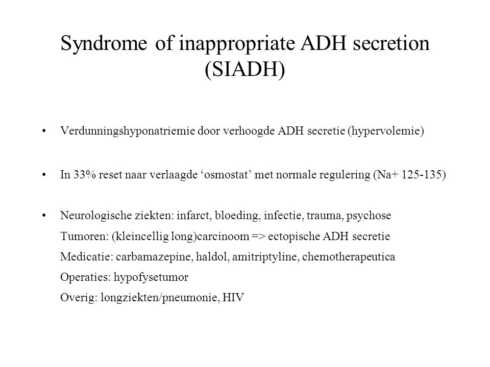 Syndrome of inappropriate ADH secretion (SIADH)