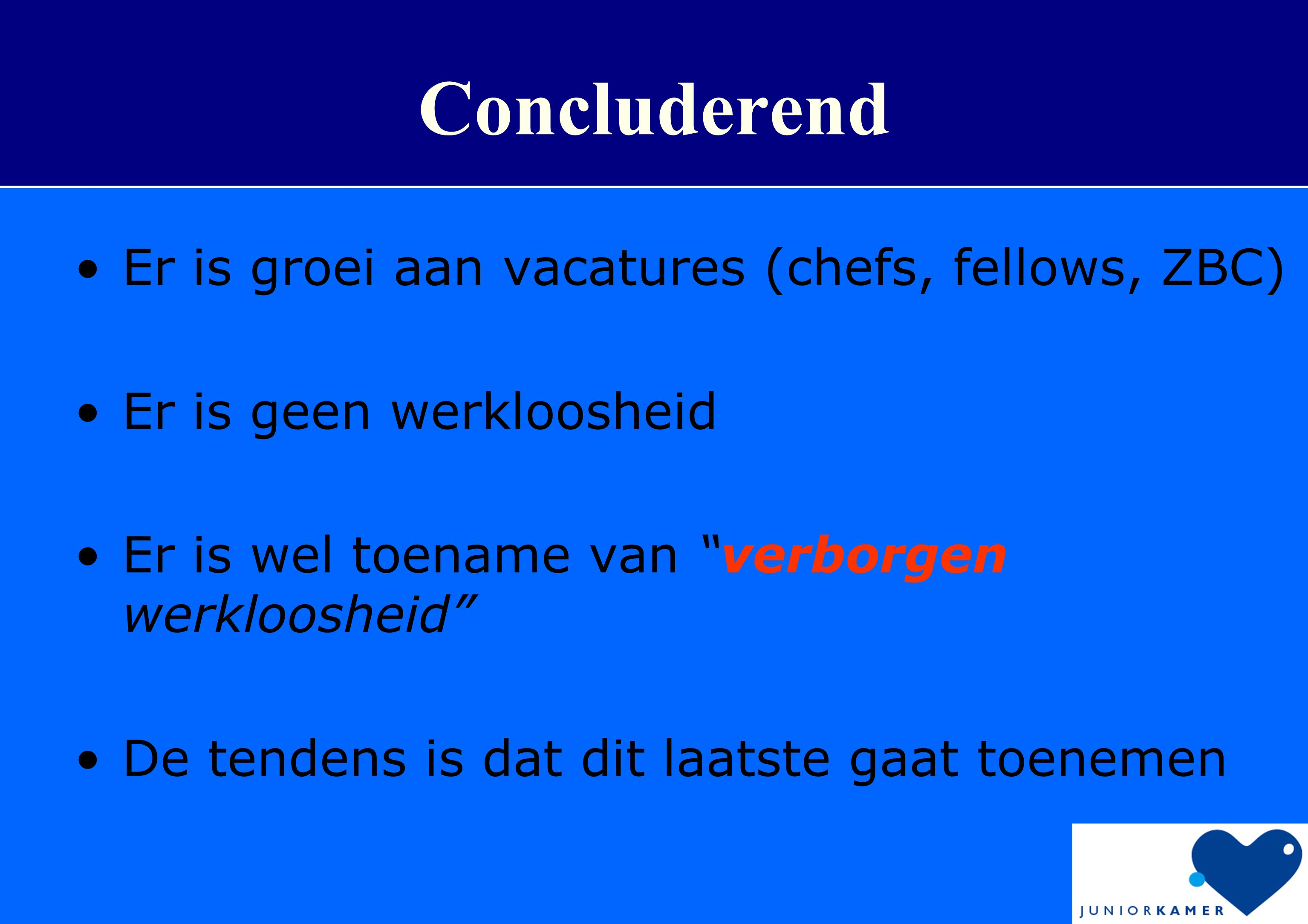Concluderend Er is groei aan vacatures (chefs, fellows, ZBC)