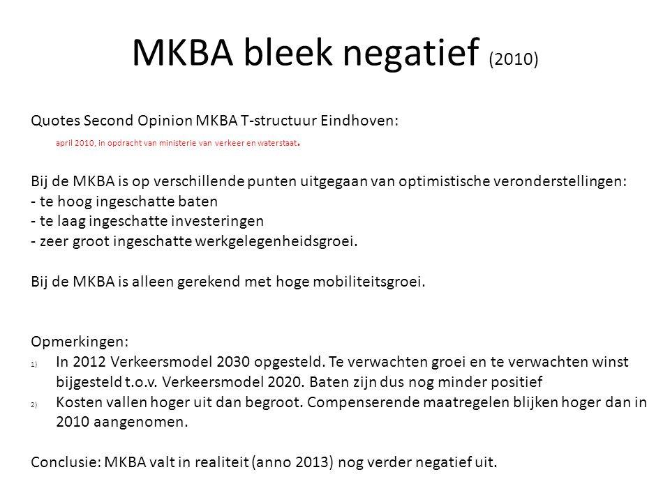 4848 MKBA bleek negatief (2010) Quotes Second Opinion MKBA T-structuur Eindhoven: april 2010, in opdracht van ministerie van verkeer en waterstaat.