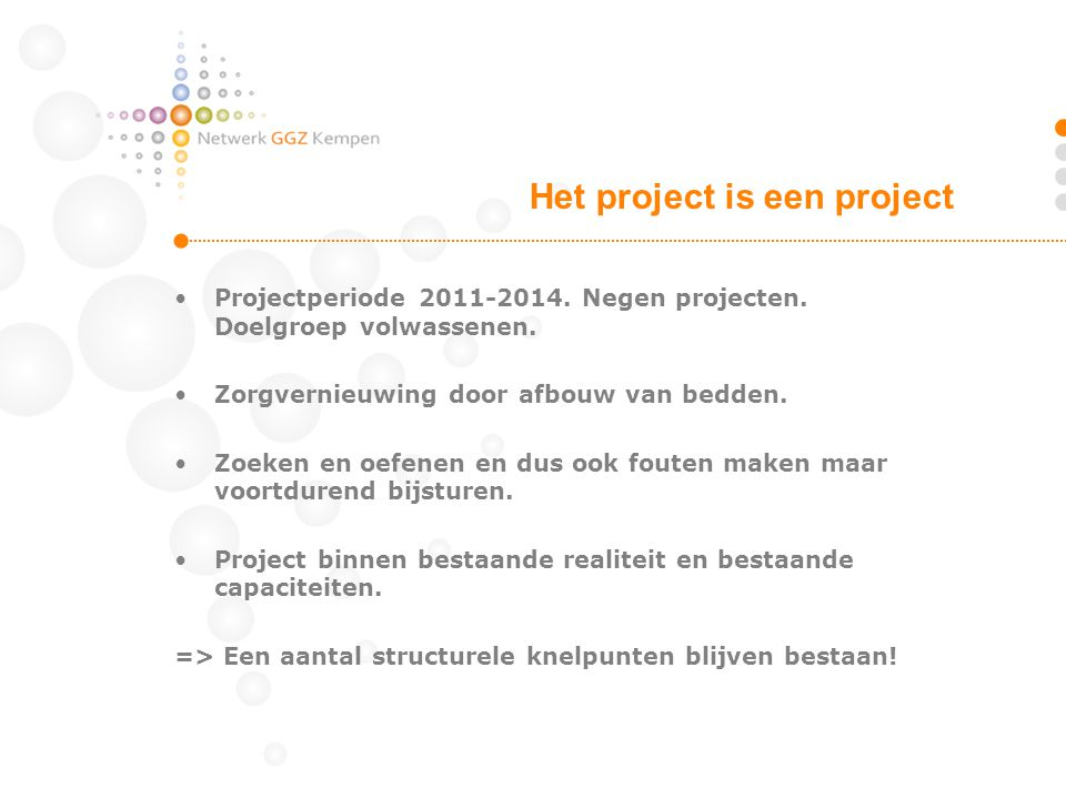 Het project is een project
