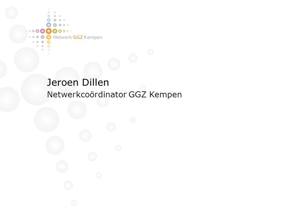 Jeroen Dillen Netwerkcoördinator GGZ Kempen