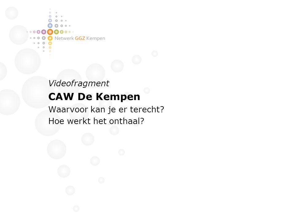CAW De Kempen Videofragment Waarvoor kan je er terecht