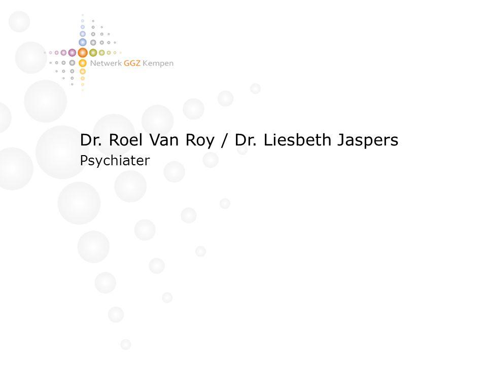 Dr. Roel Van Roy / Dr. Liesbeth Jaspers