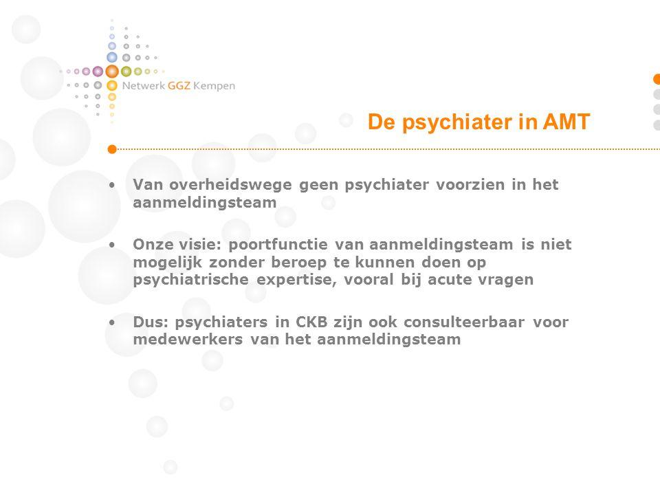 De psychiater in AMT Van overheidswege geen psychiater voorzien in het aanmeldingsteam.