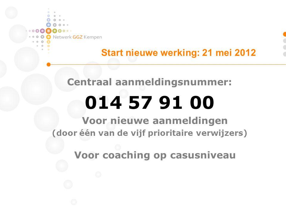 014 57 91 00 Start nieuwe werking: 21 mei 2012