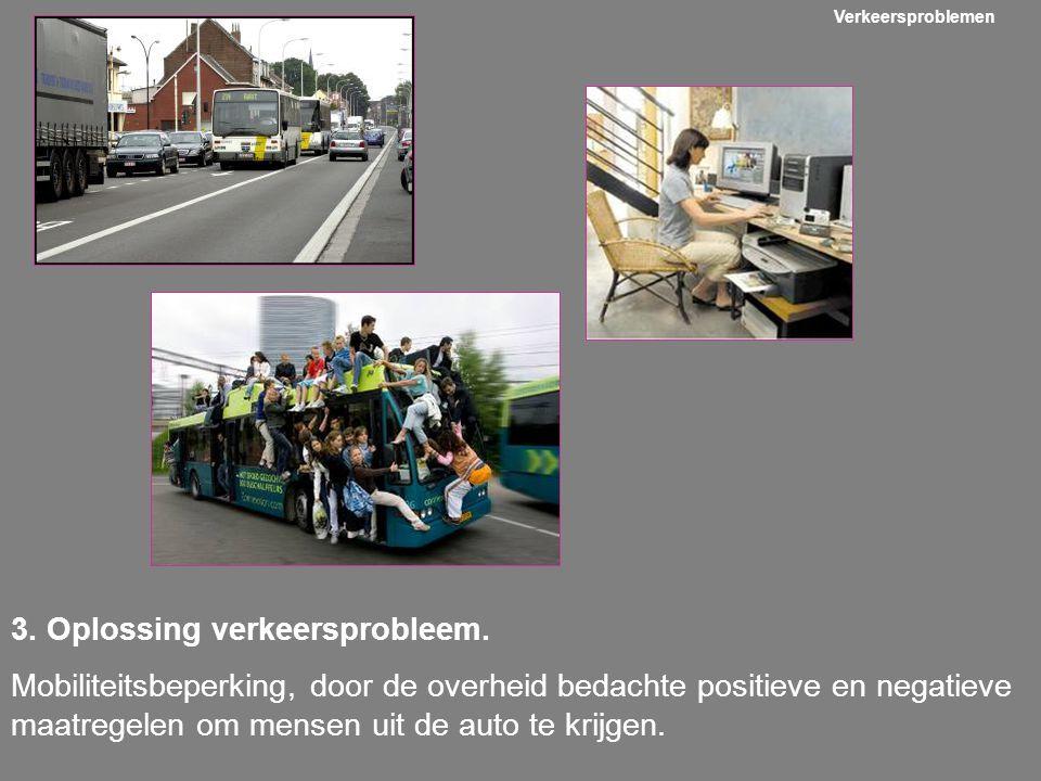 3. Oplossing verkeersprobleem.
