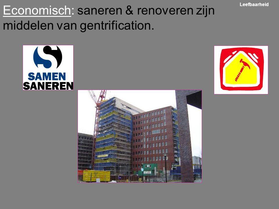 Economisch: saneren & renoveren zijn middelen van gentrification.