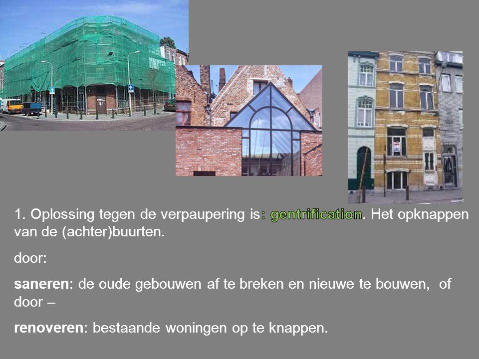 1. Oplossing tegen de verpaupering is: gentrification
