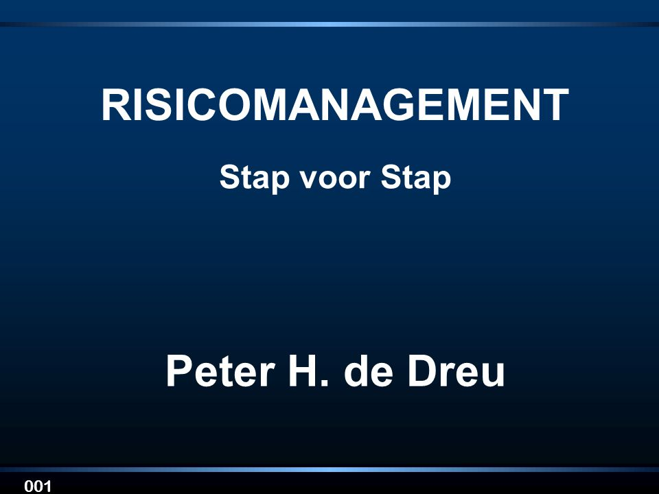 RISICOMANAGEMENT Peter H. de Dreu