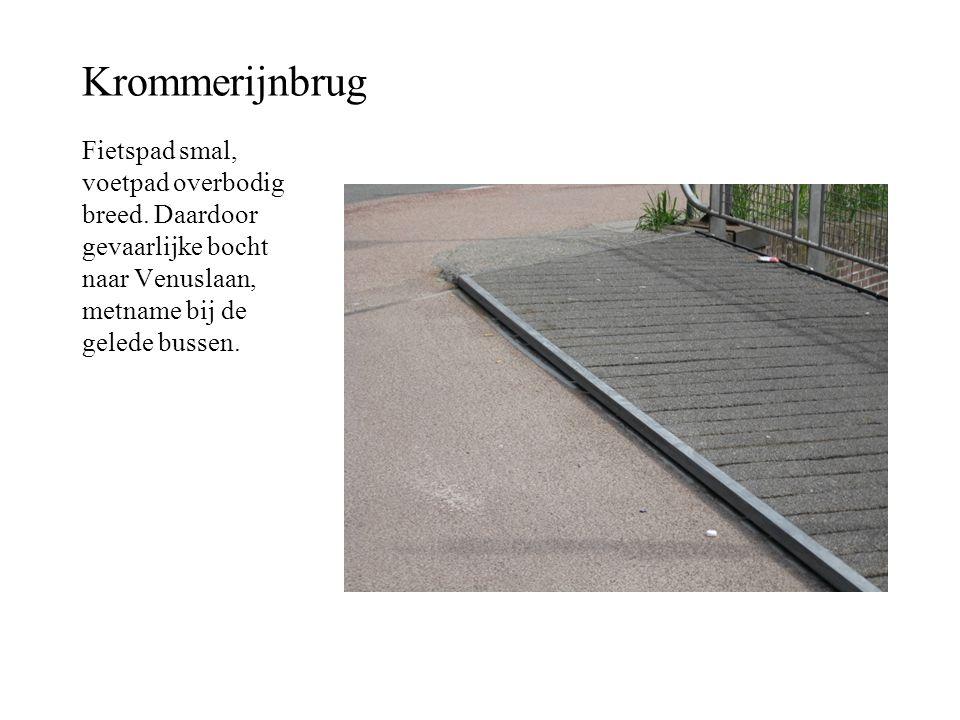 Krommerijnbrug Fietspad smal, voetpad overbodig breed.