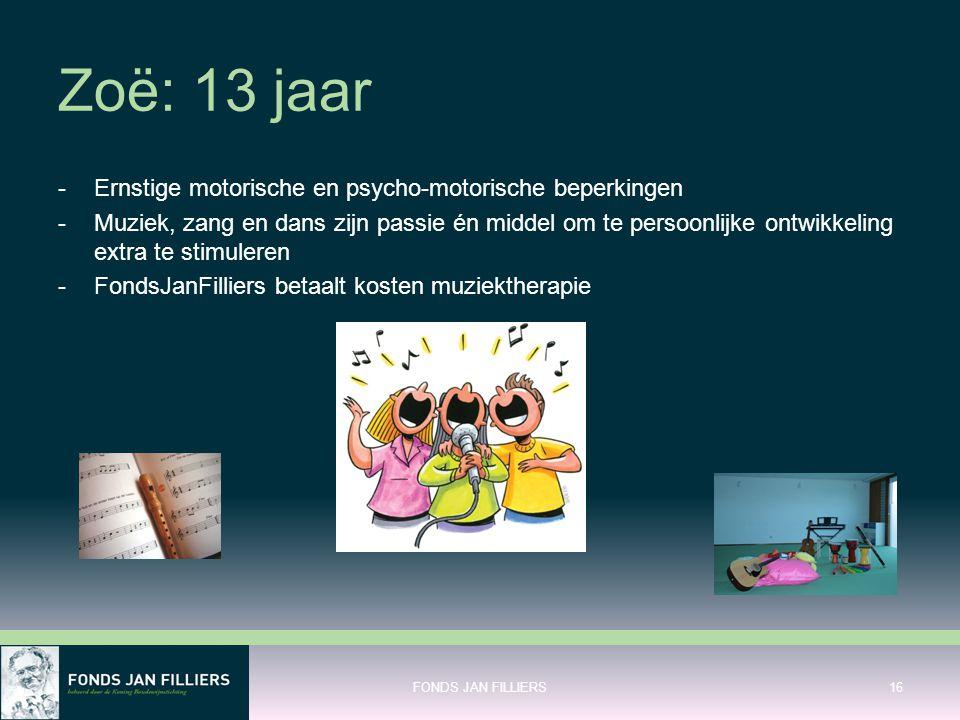 Zoë: 13 jaar Ernstige motorische en psycho-motorische beperkingen