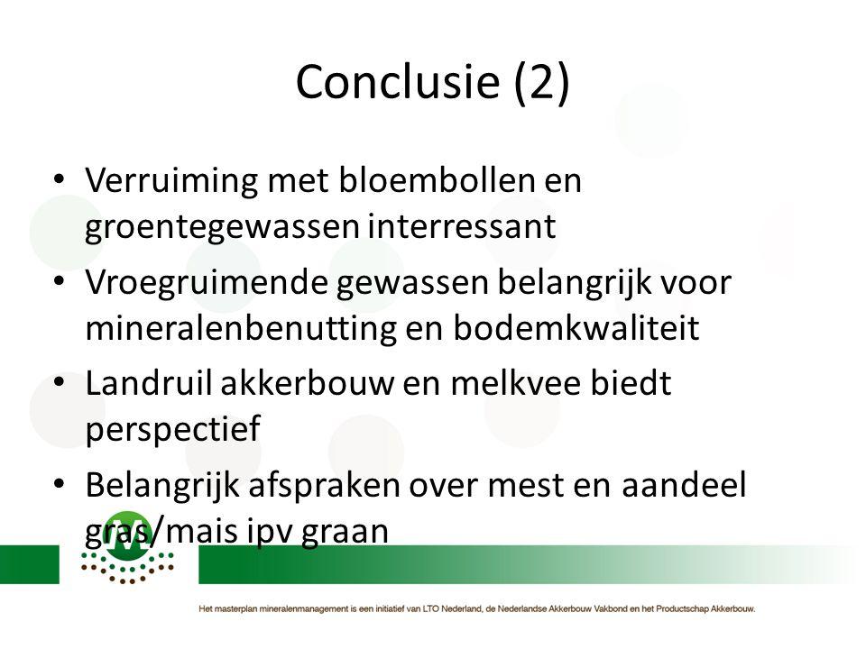 Conclusie (2) Verruiming met bloembollen en groentegewassen interressant.