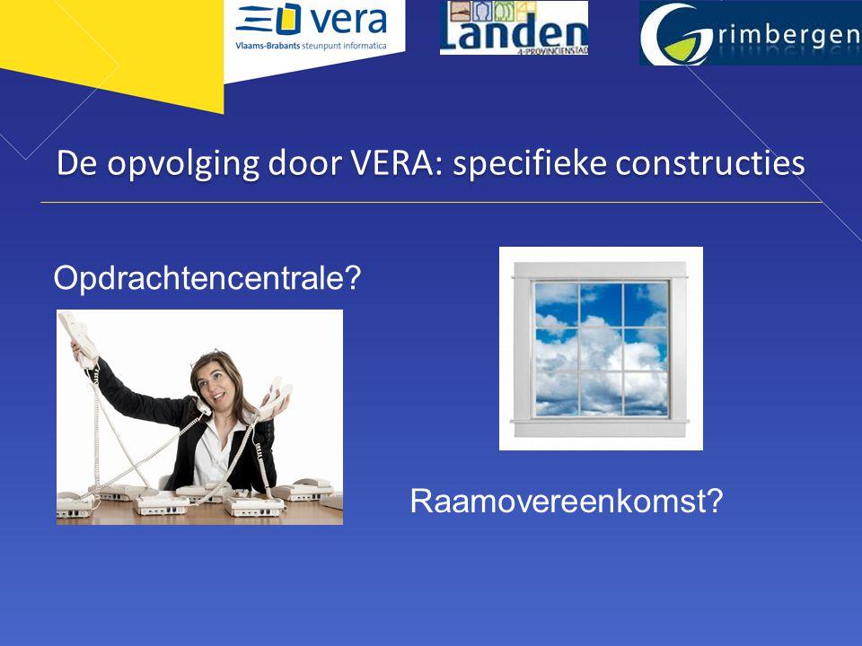 De opvolging door VERA: specifieke constructies