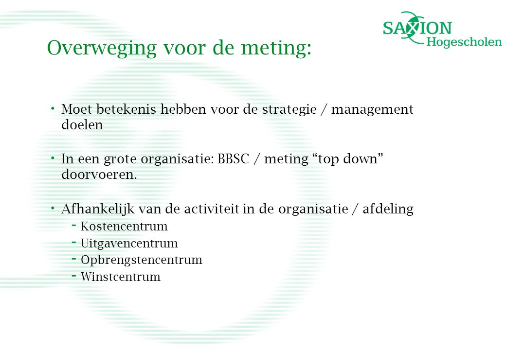 Overweging voor de meting: