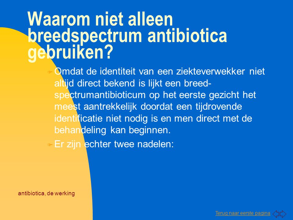 Waarom niet alleen breedspectrum antibiotica gebruiken