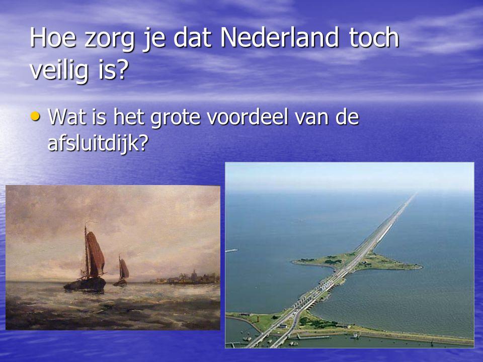 Hoe zorg je dat Nederland toch veilig is