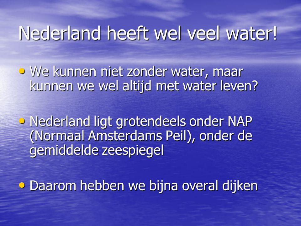 Nederland heeft wel veel water!