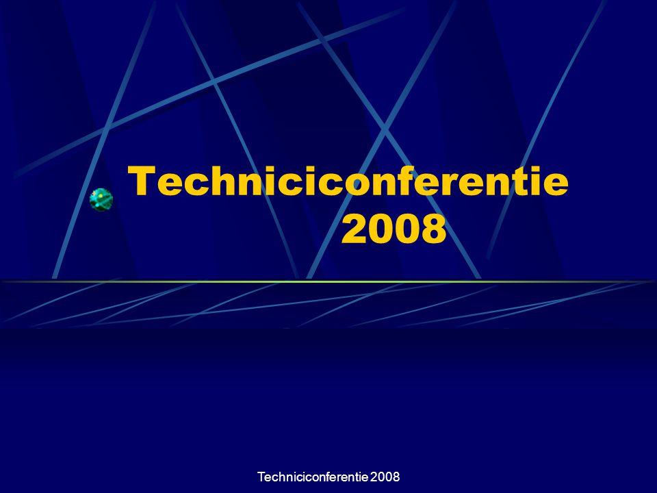 Techniciconferentie 2008 Techniciconferentie 2008