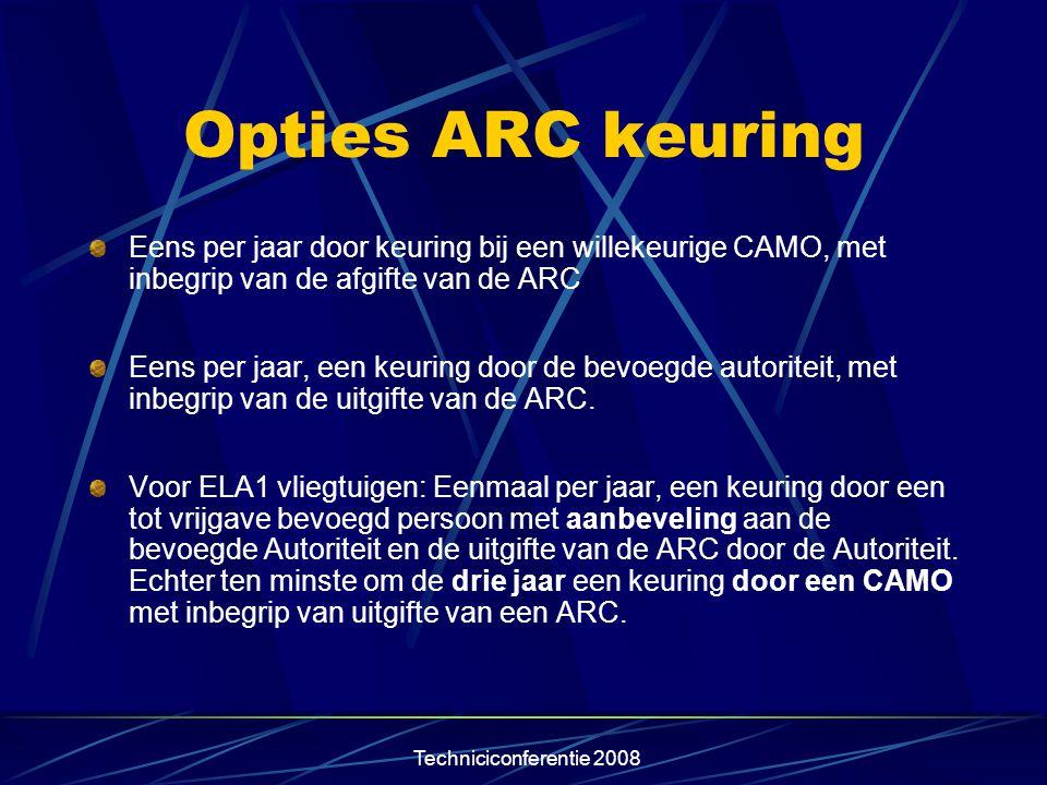 Opties ARC keuring Eens per jaar door keuring bij een willekeurige CAMO, met inbegrip van de afgifte van de ARC.