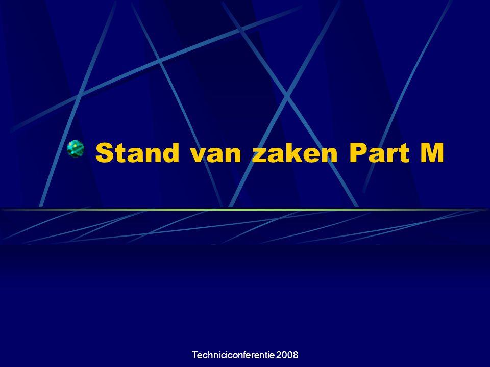 Stand van zaken Part M Techniciconferentie 2008