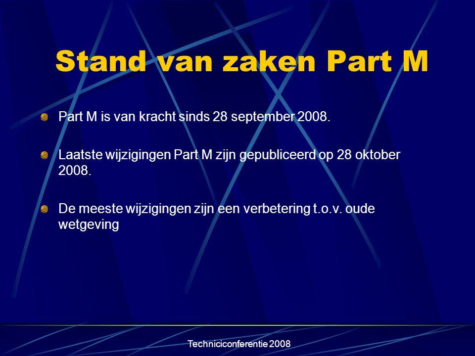 Stand van zaken Part M Part M is van kracht sinds 28 september 2008.