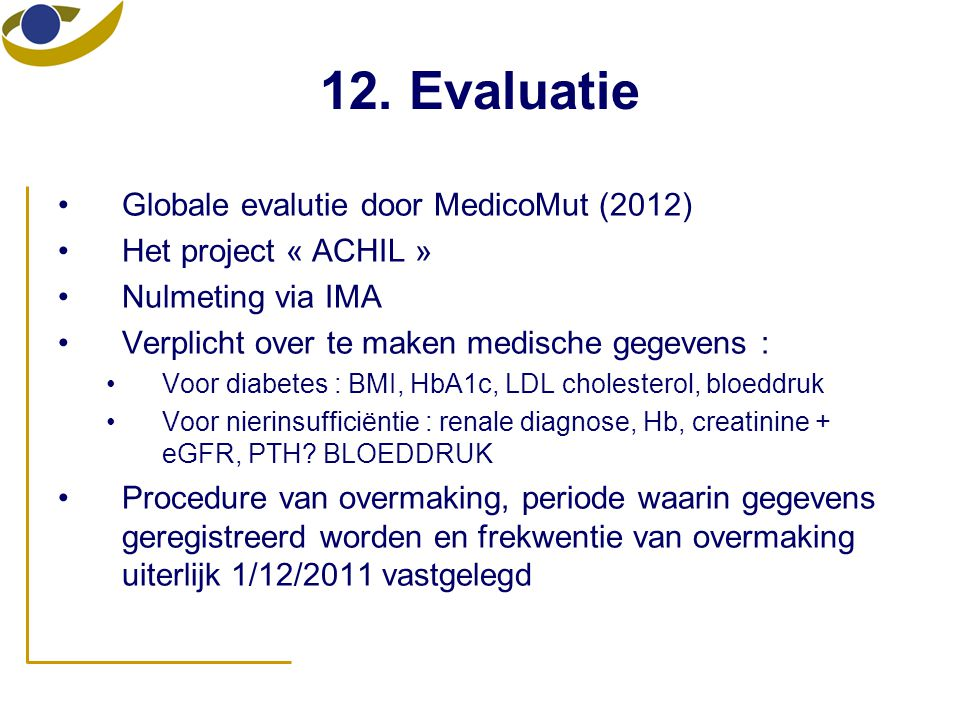 12. Evaluatie Globale evalutie door MedicoMut (2012)