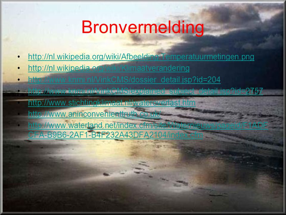 Bronvermelding http://nl.wikipedia.org/wiki/Afbeelding:Temperatuurmetingen.png. http://nl.wikipedia.org/wiki/Klimaatverandering.