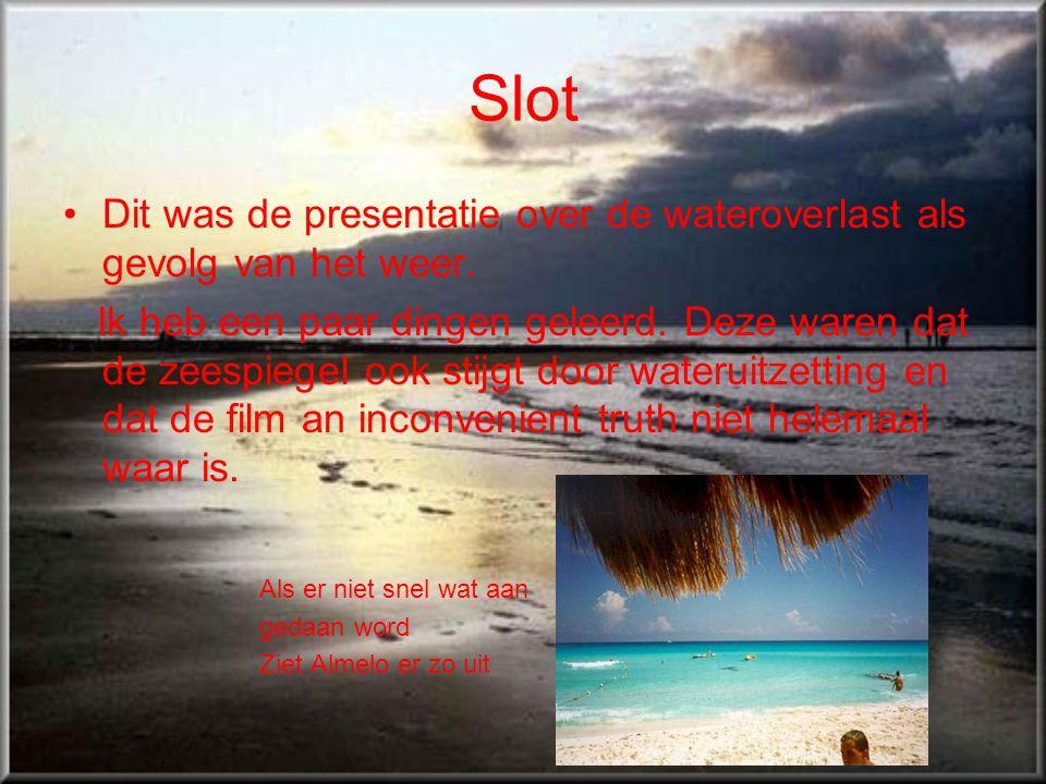 Slot Dit was de presentatie over de wateroverlast als gevolg van het weer.