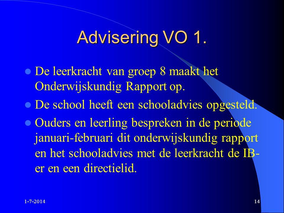 Advisering VO 1. De leerkracht van groep 8 maakt het Onderwijskundig Rapport op. De school heeft een schooladvies opgesteld.