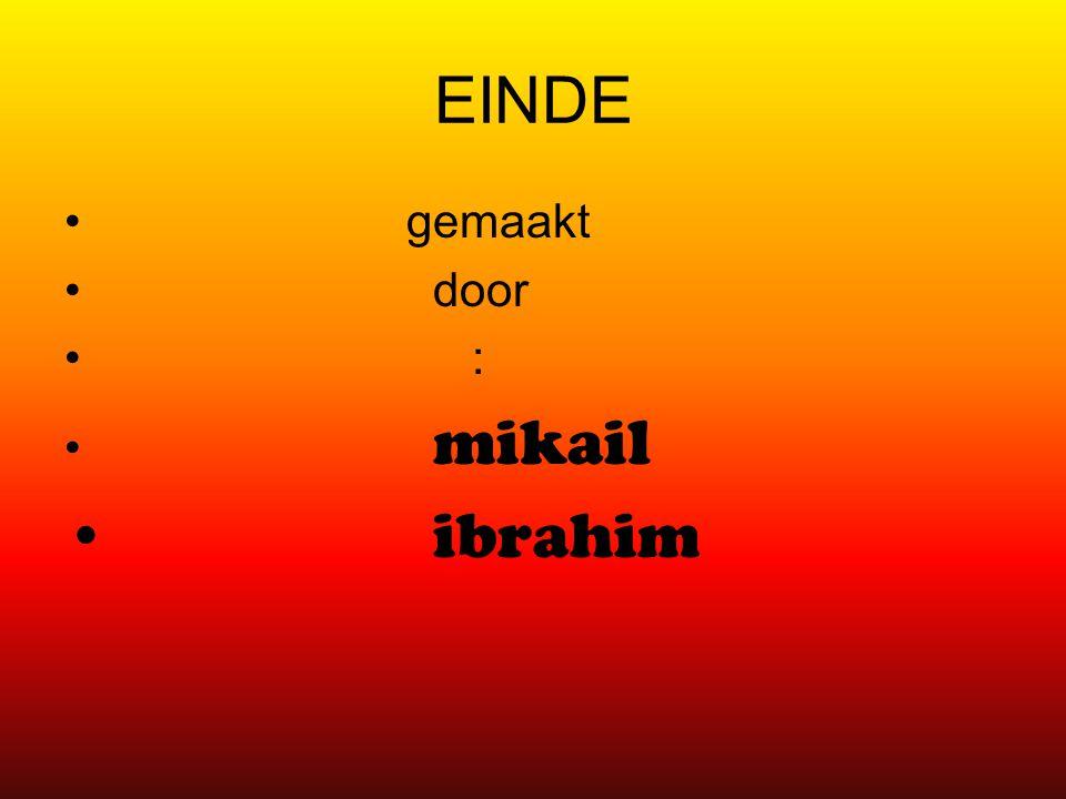 EINDE gemaakt door : mikail ibrahim